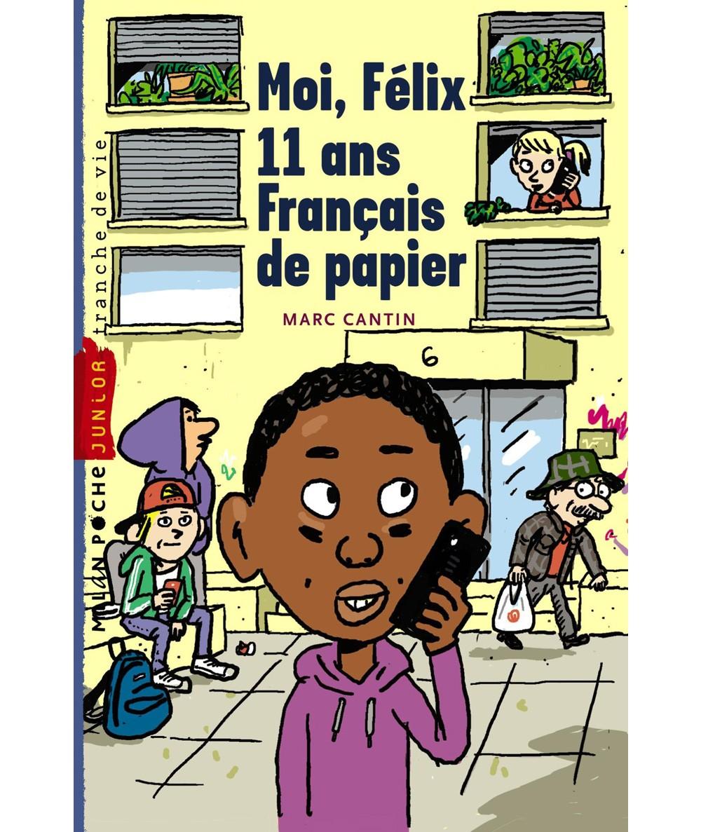 Moi, Félix T2 : Moi, Félix, 11 ans, Français de papier - Milan Poche N° 69