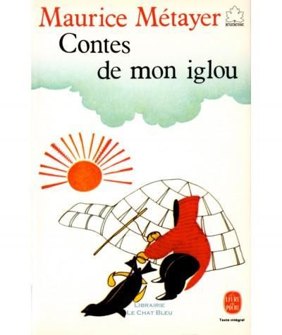 Contes de mon iglou (Maurice Métayer) - Le Livre de Poche N° 70