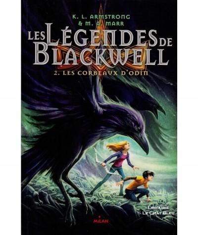 Les légendes de Blackwell T2 : Les corbeaux d'Odin (K.L. Armstrong, M.A. Marr) - MILAN Jeunesse