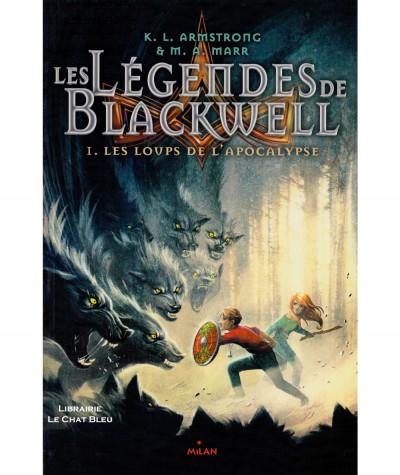 Les légendes de Blackwell T1 : Les loups de l'apocalypse (K.L. Armstrong, M.A. Marr) - MILAN Jeunesse