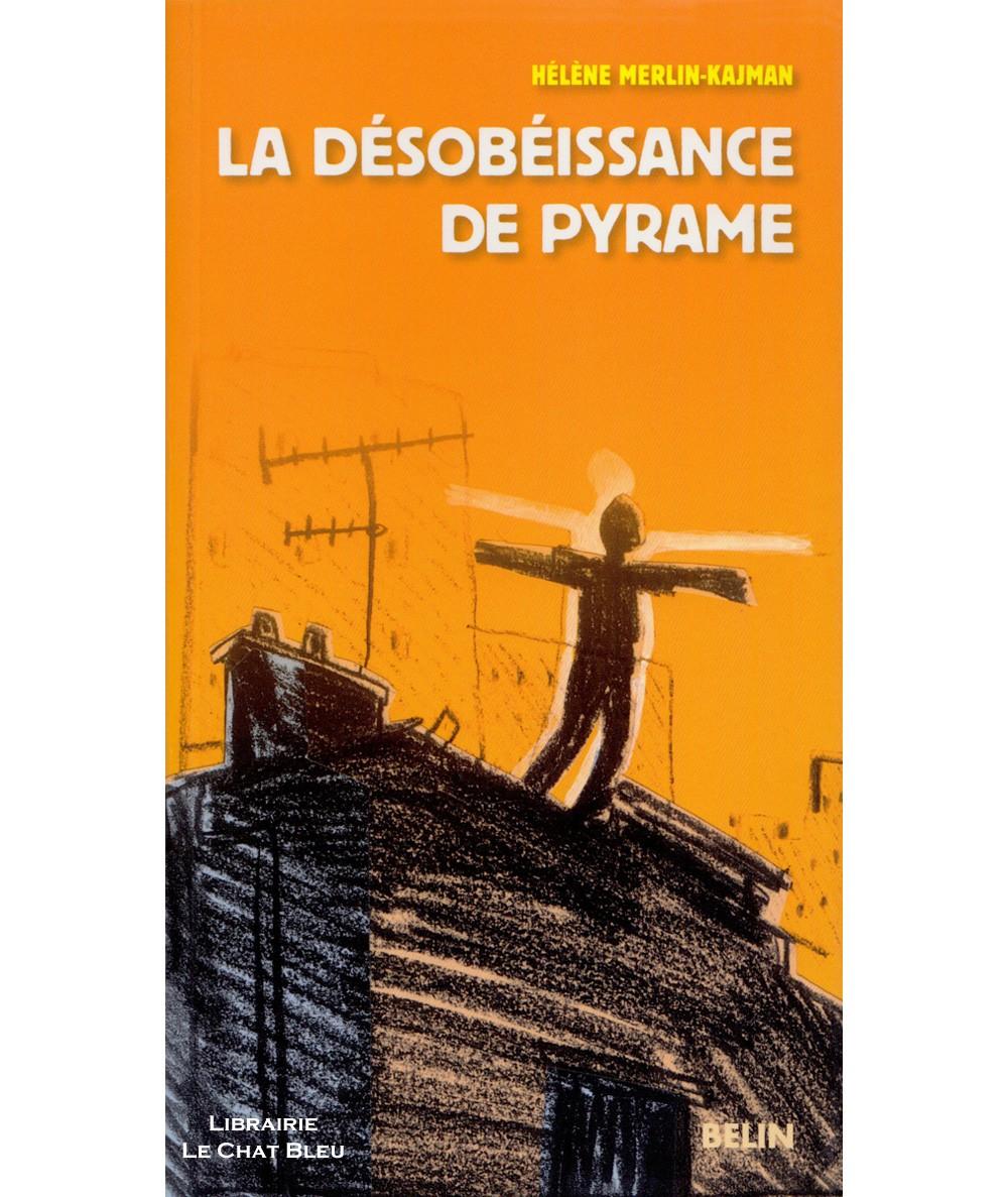 La désobéissance de Pyrame (Hélène Merlin-Kajman) - BELIN Jeunesse