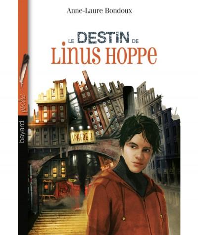 Le destin de Linus Hoppe (Anne-Laure Bondoux) - Bayard Poche N° 184