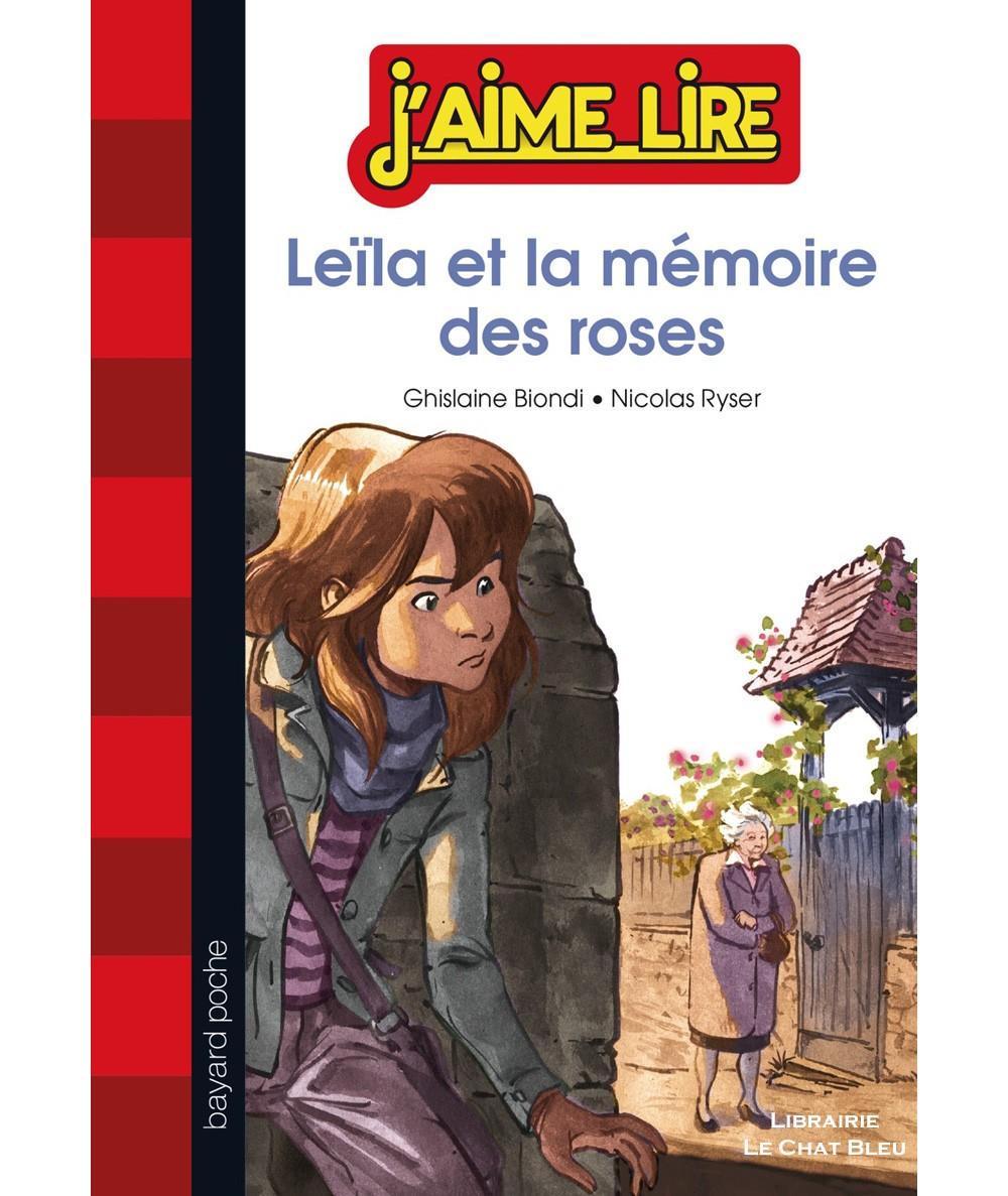 Leïla et la mémoire des roses - J'aime Lire N° 273 - BAYARD Poche