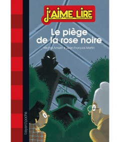 Le piège de la rose noire (Michel Amelin) - J'aime Lire N° 164 - BAYARD Poche