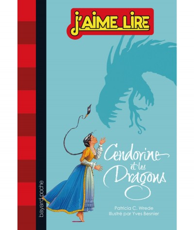 Cendorine et les dragons (Patricia C. Wrede) - J'aime Lire N° 274 - BAYARD Poche