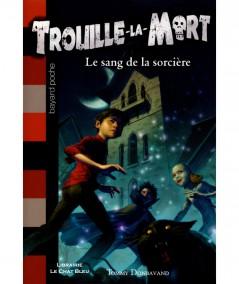 Trouille-la-Mort T2 : Le sang de la sorcière (Tommy Donbavand) - Bayard Jeunesse