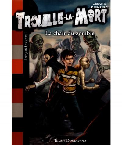 Trouille-la-Mort T4 : La chair du zombie (Tommy Donbavand) - Bayard jeunesse