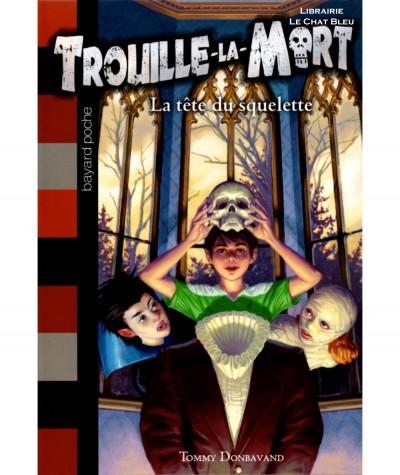 Trouille-la-Mort T5 : La tête du squelette (Tommy Donbavand) - Bayard jeunesse