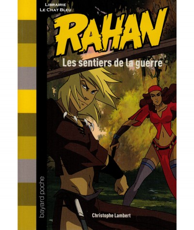RAHAN T2 : Les sentiers de la guerre (Christophe Lambert) - BAYARD Jeunesse