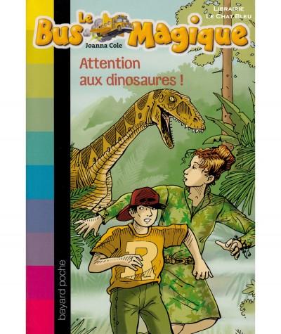 Le Bus Magique N° 1 : Attention aux dinosaures ! (Joanna Cole) - Bayard Jeunesse