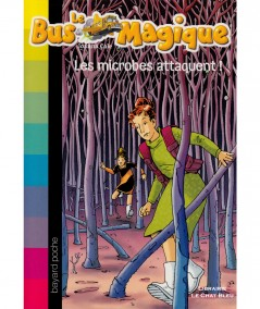 Le Bus Magique N° 5 : Les microbes attaquent ! (Joanna Cole) - Bayard Jeunesse