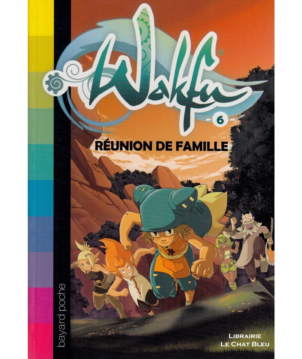 Wakfu T6 : Réunion de famille (Christophe Lambert) - BAYARD jeunesse