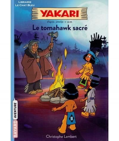 Yakari T2 : Le tomahawk sacré (Christophe Lambert) - BAYARD Jeunesse