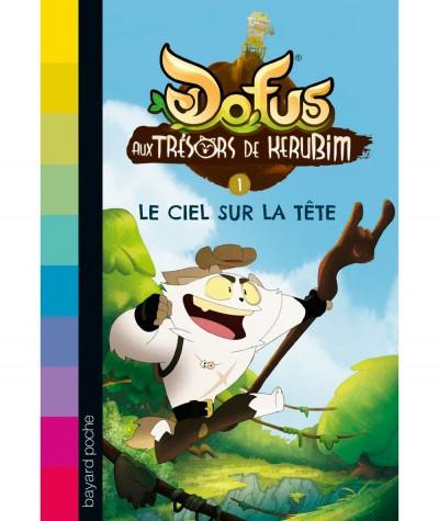 DOFUS, Au trésors de Kerubim T1 : Le ciel sur la tête (Christophe Lambert) - BAYARD Jeunesse