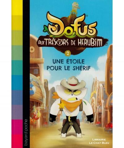 DOFUS, Au trésors de Kerubim T2 : Une étoile pour le shérif (Christophe Lambert) - BAYARD Jeunesse