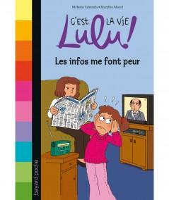 C'est la vie Lulu ! N° 22 - Les infos me font peur (Mélanie Edwards) - BAYARD Jeunesse