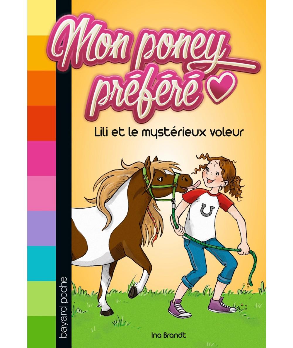Mon poney préféré T1 : Lili et le mystérieux voleur (Ina Brandt) - BAYARD Jeunesse