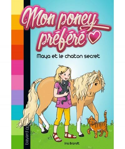 Mon poney préféré T2 : Maya et le chaton secret (Ina Brandt) - BAYARD Jeunesse