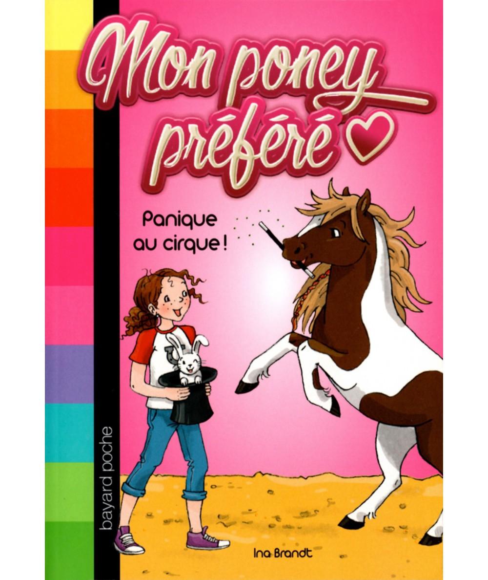 Mon poney préféré T3 : Panique au cirque ! (Ina Brandt) - BAYARD Jeunesse