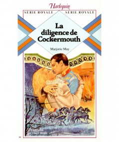 La diligence de Cockermouth (Marjorie May) - Harlequin Série Royale N° 86