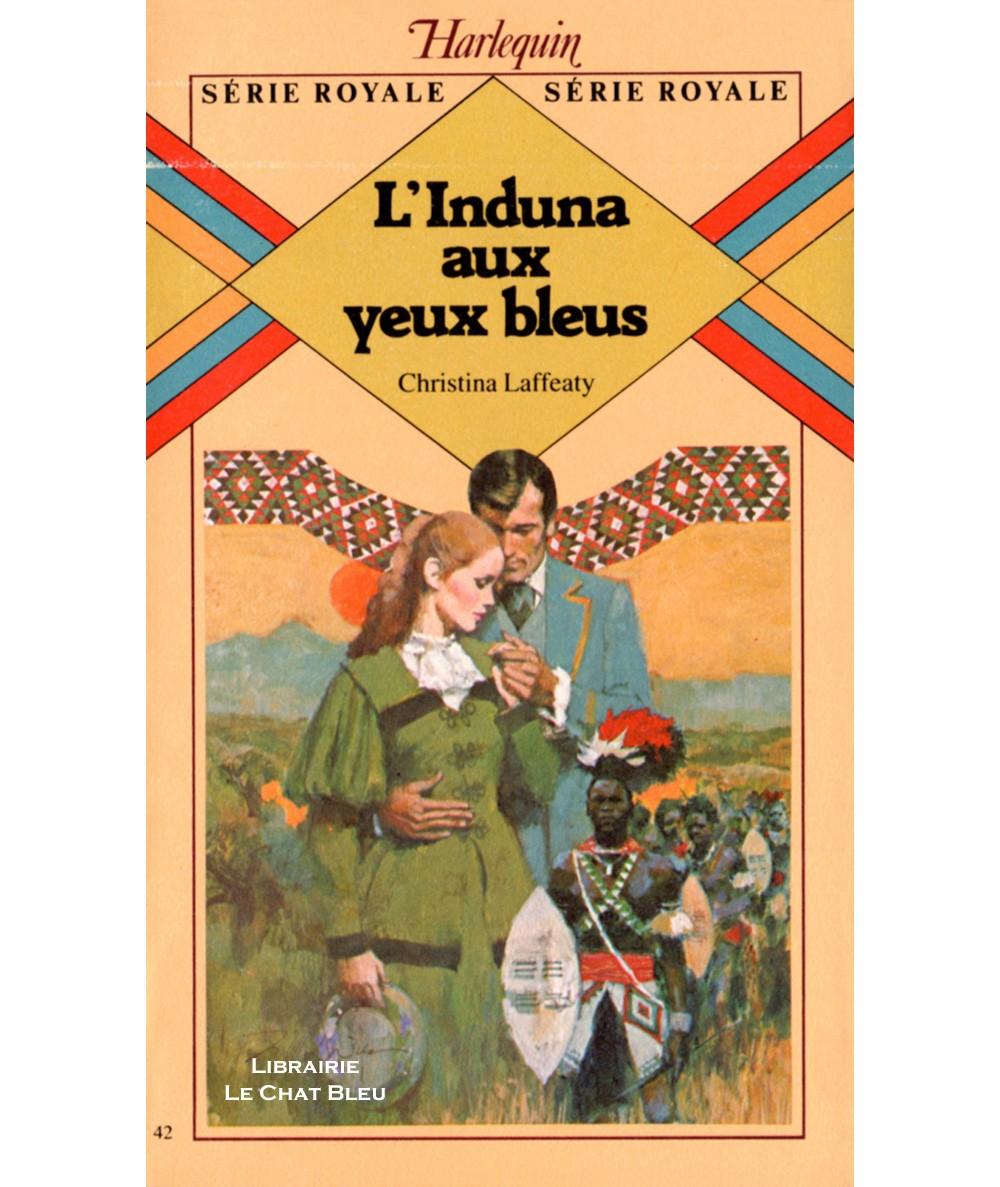 L'Induna aux yeux bleus (Christina Laffeaty) - Harlequin Série Royale N° 42