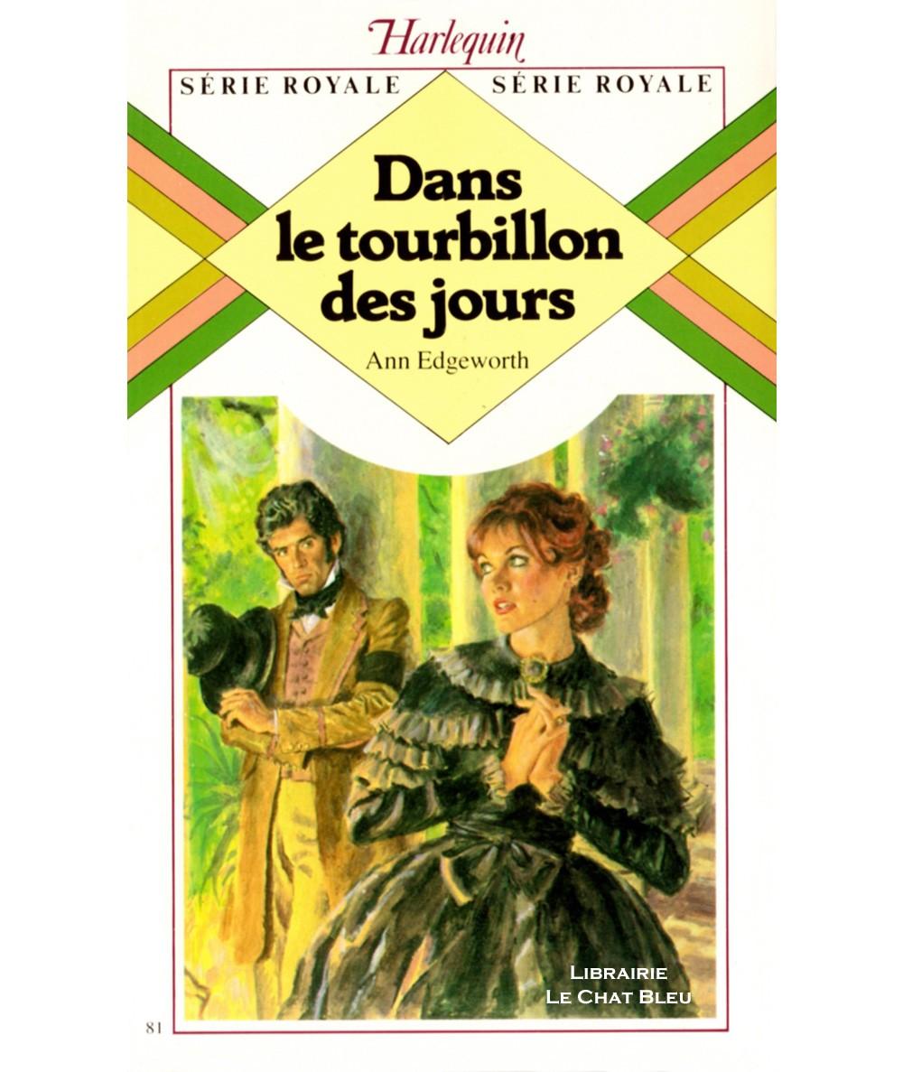 Dans le tourbillon des jours (Ann Edgeworth) - Harlequin Série Royale N° 81