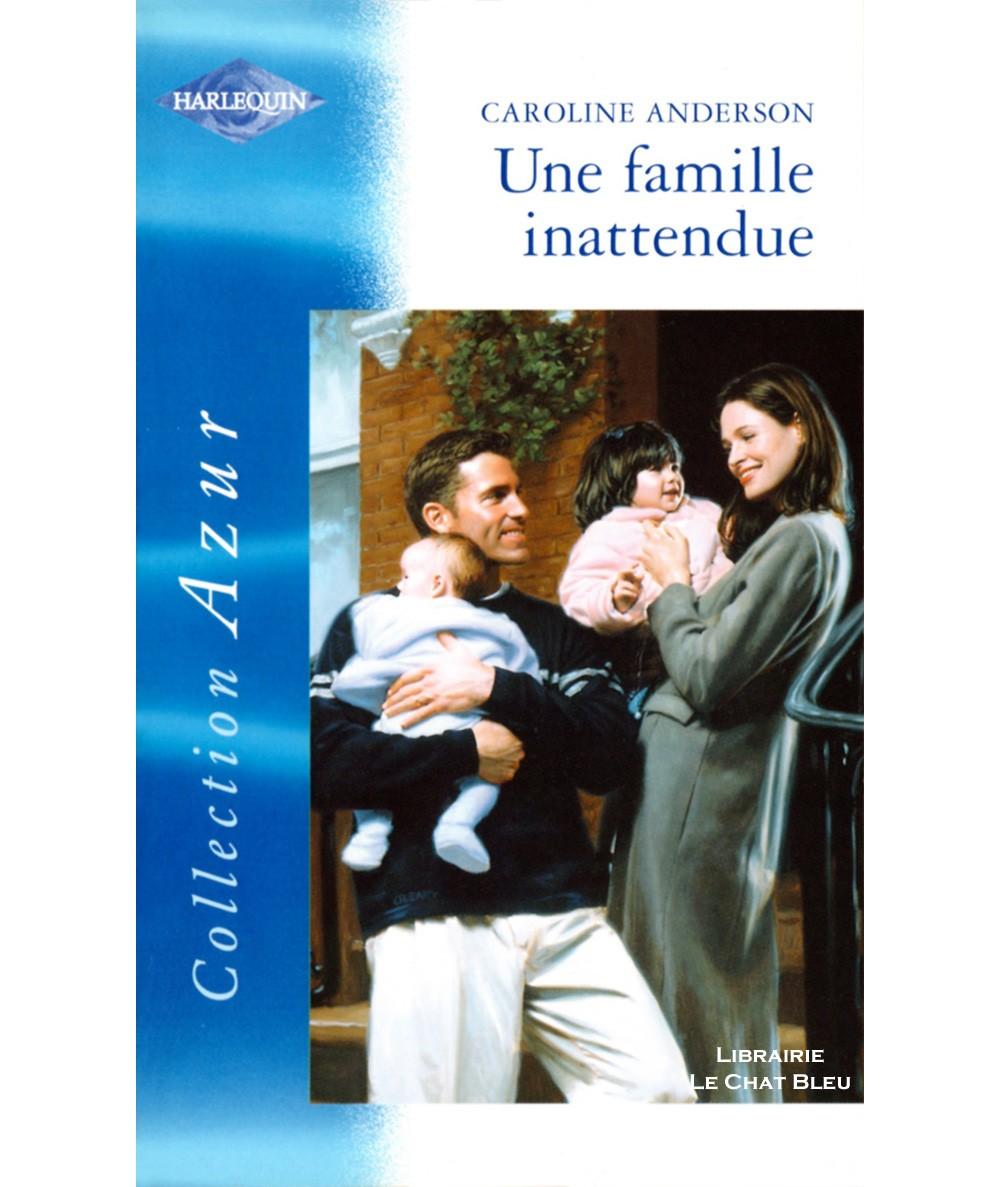 Une famille inattendue (Caroline Anderson) - Harlequin Azur N° 2223
