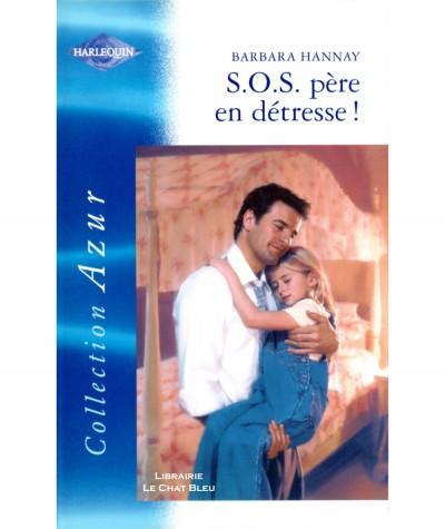 S.O.S. père en détresse ! (Barbara Hannay) - Harlequin Azur N° 2287