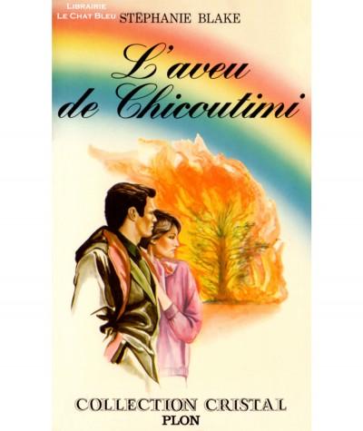 L'aveu de Chicoutimi (Stéphanie Blake) - Cristal N° 17 - Editions PLON