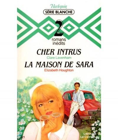 Cher intrus (Clare Lavenham) - La maison de Sara (Elizabeth Houghton) - Harlequin Blanche N° 121
