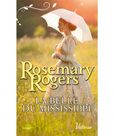 La belle du Mississippi T1 (Rosemary Rogers) - Harlequin Victoria N° 90