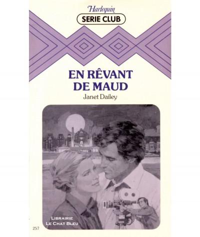 En rêvant de Maud (Janet Dailey) - Harlequin Série Club N° 257