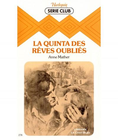 La quinta des rêves oubliés (Anne Mather) - Harlequin Série Club N° 278