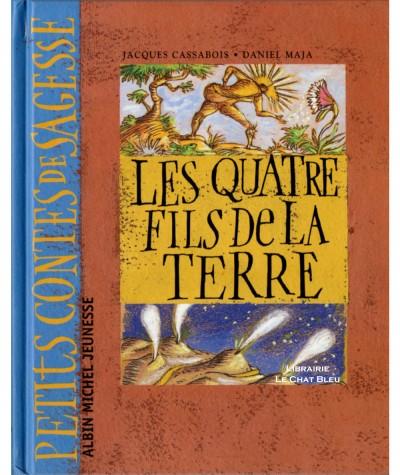 Les quatre fils de la Terre (Jacques Cassabois) - Petits contes de sagesse - Albin Michel