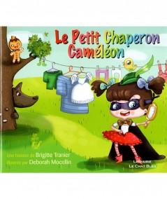 Le Petit Chaperon caméléon (Brigitte Tranier) - Editions Lire C'est Partir