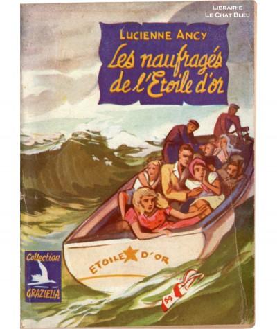 Les naufragés de l'Etoile d'or (Lucienne Ancy) - Collection Graziella