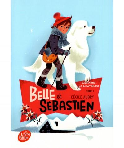 Belle et Sébastien T1 (Cécile Aubry) - Le livre de poche