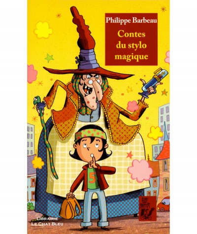 Contes du stylo magique (Philippe Barbeau) - Editions Lire C'est Partir