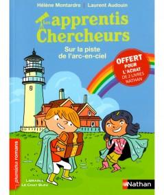 Les apprentis chercheurs : Sur la piste de l'arc-en-ciel (Hélène Montardre) - Premiers romans NATHAN