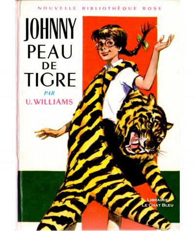 Johnny Peau-de-Tigre (Ursula Williams) - Bibliothèque Rose N° 209 - Hachette
