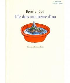 L'île dans une bassine d'eau (Béatrix Beck) - Collection Maximax - L'école des loisirs