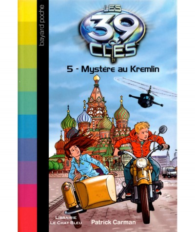 Les 39 clés T5 : Mystère au Kremlin (Patrick Carman) - Bayard jeunesse