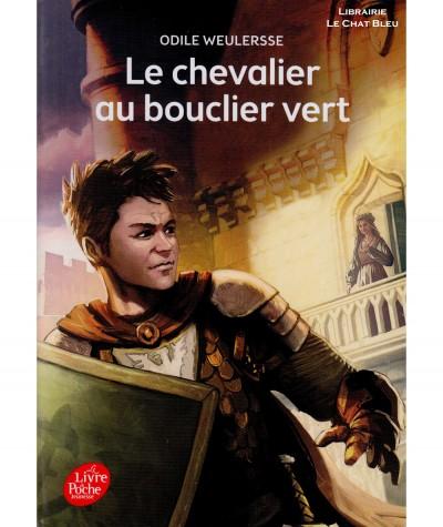 Le chevalier au bouclier vert (Odile Weulersse) - Le livre de poche
