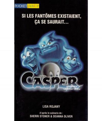 Casper (Lisa Rojany) : Si les fantômes existaient, ça se saurait… - Pocket Junior N° 178