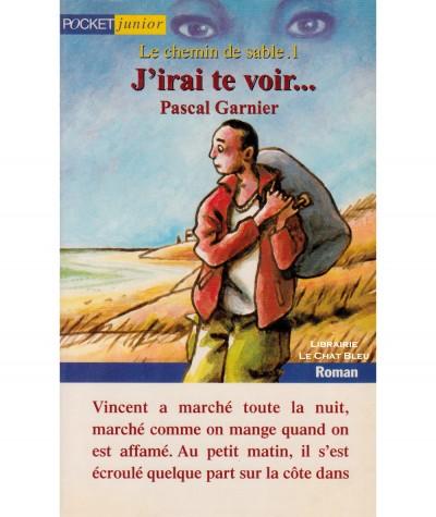 Le chemin de sable T1 : J'irai te voir… (Pascal Garnier) - Pocket Jeunesse N° 630