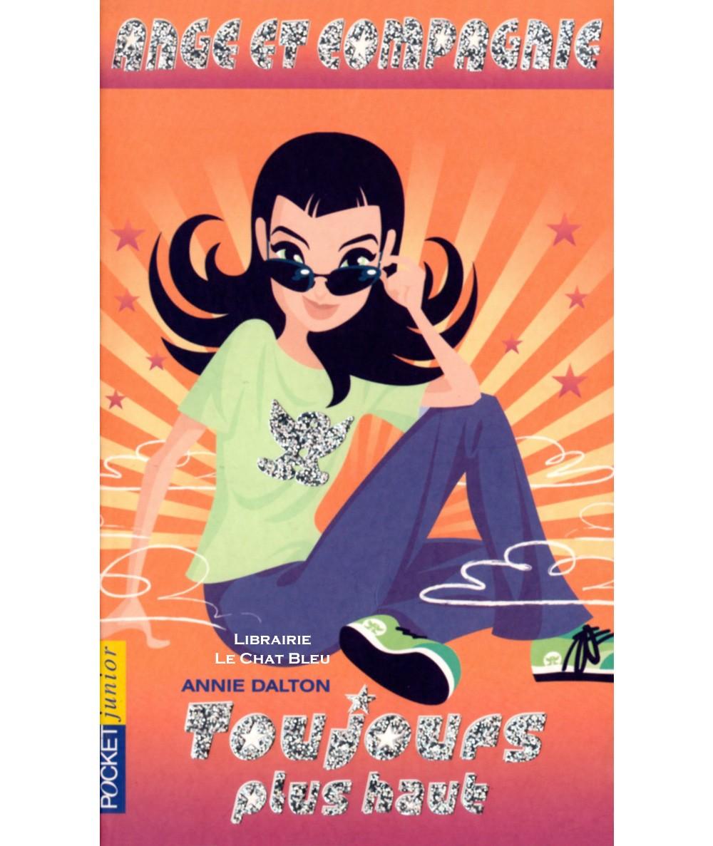 Ange et Compagnie T3 : Toujours plus haut (Annie Dalton) - POCKET Jeunesse