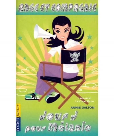 Ange et Compagnie T4 : Jour J pour Mélanie (Annie Dalton) - POCKET Jeunesse