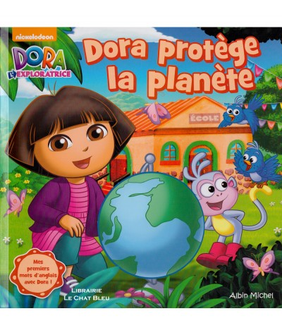 Dora l'exploratrice : Dora protège la planète - Albin Michel