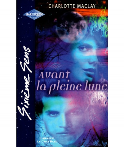 Avant la pleine lune (Charlotte Maclay) - Sixième Sens Harlequin N° 197