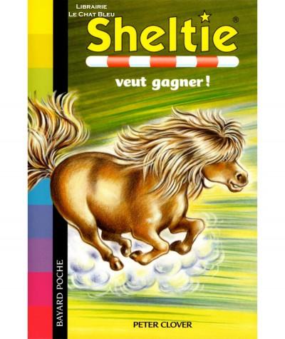 100 % Animaux : Sheltie veut gagner ! (Peter Clover) - Bayard poche N° 423